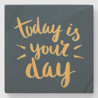 Aujourd'hui est votre jour ! - Dessous de verre en Dessous-de-verre En Pierre