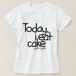 Aujourd'hui je mange le gâteau (l'anniversaire) t-shirt