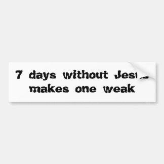 Autocollant De Voiture 7 jours sans Jésus rend un faible
