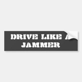 Autocollant De Voiture Adhésif pour pare-chocs : Conduisez comme un broui
