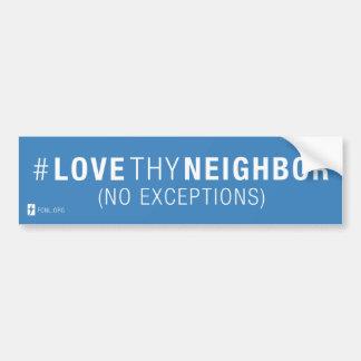 Autocollant De Voiture Adhésif pour pare-chocs de #LoveThyNeighbor