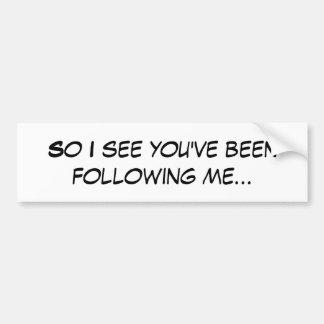 Autocollant De Voiture Ainsi je vous vois m'avoir suivi…