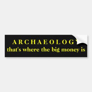 Autocollant De Voiture ARCHÉOLOGIE - qui est où le grand argent est
