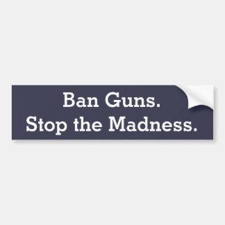 """Autocollant De Voiture """"Armes à feu d'interdiction. Arrêtez la folie."""""""