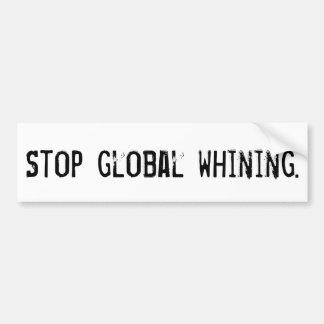Autocollant De Voiture Arrêtez la pleurnicherie globale