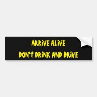 Autocollant De Voiture Arrivez vivant ne boivent pas et ne conduisent pas