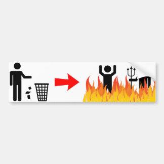 Autocollant De Voiture Aucuns déchets - brûlure de Litterers dans l'enfer