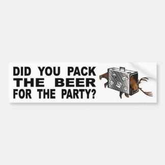 Autocollant De Voiture Avez-vous emballé la bière pour la partie ?
