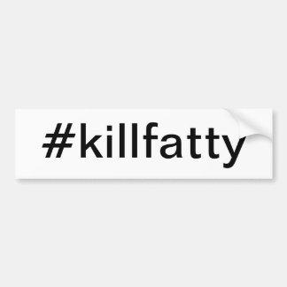 Autocollant De Voiture bumpersticker #killfatty