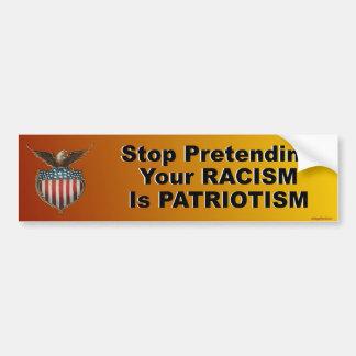 Autocollant De Voiture cessez de feindre votre racisme est patriotisme