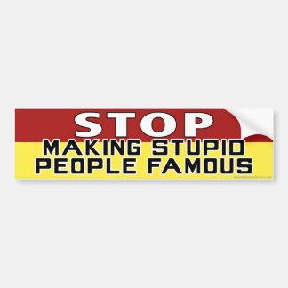 Autocollant De Voiture Cessez de rendre les personnes stupides célèbres