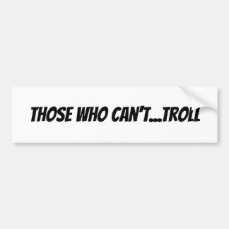 Autocollant De Voiture Ceux qui ne peuvent pas Internet de Troll