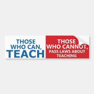 Autocollant De Voiture Ceux qui peuvent enseigner, ceux qui peuvent des