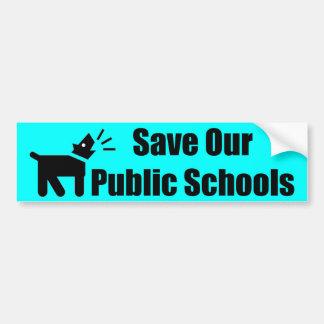 Autocollant De Voiture Chien d'activiste : Sauvez nos écoles d'Etat