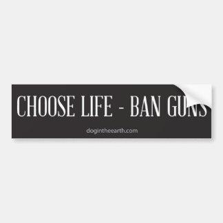 Autocollant De Voiture Choisissez la vie - armes à feu d'interdiction