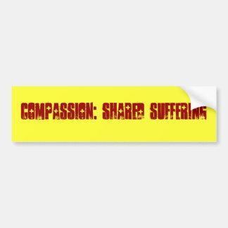 Autocollant De Voiture Compassion : Bumpersticker de souffrance partagé