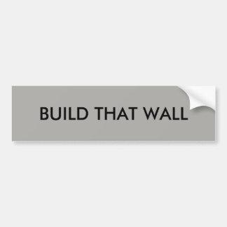 Autocollant De Voiture Construisez ce mur