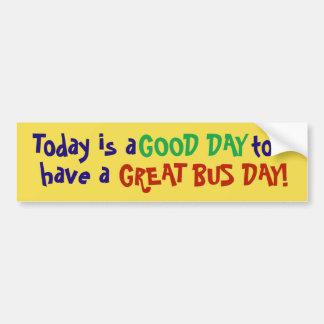 Autocollant De Voiture D'aujourd'hui un beau jour pour avoir un jour