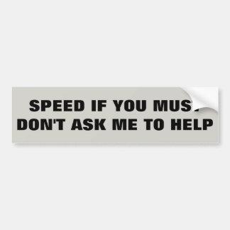 Autocollant De Voiture EXPÉDIEZ SI VOUS DEVEZ ne me demandez pas d'aider