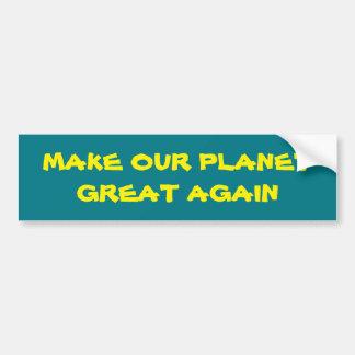 Autocollant De Voiture Faites à notre planète le grand encore adhésif