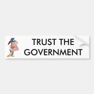 Autocollant De Voiture Faites confiance au gouvernement Bumpersticker