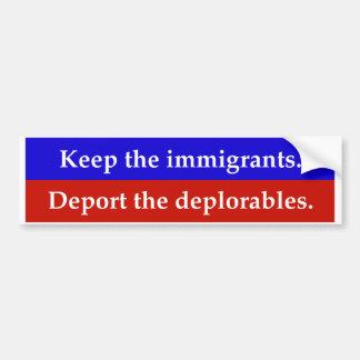Autocollant De Voiture Gardez les immigrés. Expulsez le deplorables.