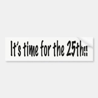 Autocollant De Voiture Il est temps pour le 25ème