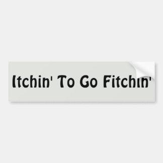 Autocollant De Voiture Itchin à aller Fitchin