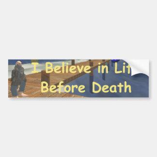 Autocollant De Voiture Je crois à la vie avant la mort