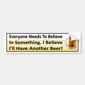 Autocollant De Voiture Je crois que j'aurai un autre boire drôle de bière