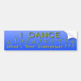 Autocollant De Voiture Je danse - ce qui est la votre superpuissance -