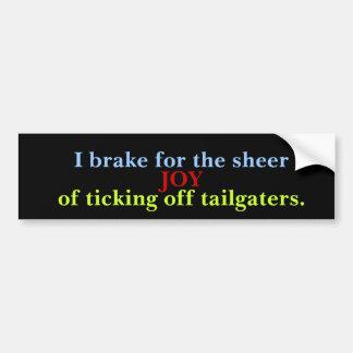Autocollant De Voiture Je freine pour ennuyer Tailgaters