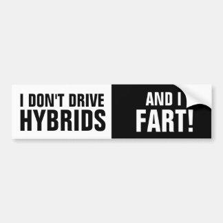 Autocollant De Voiture Je ne conduis pas des hybrides, et je pète