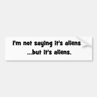 Autocollant De Voiture Je ne dis pas que c'est des aliens… mais c'est