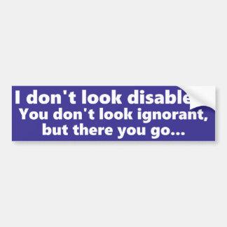 Autocollant De Voiture Je ne semble pas handicapé, mais vous ne semblez
