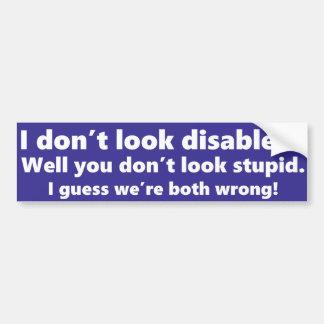 Autocollant De Voiture Je ne semble pas handicapé ? Vous ne semblez pas