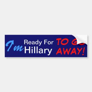 Autocollant De Voiture Je suis prêt pour que Hillary parte !