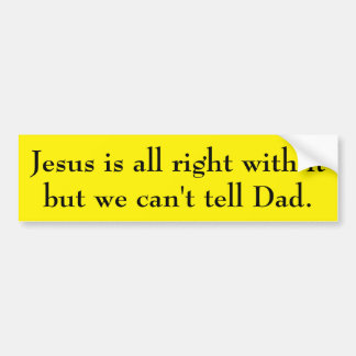 Autocollant De Voiture Jésus a tout raison avec lui