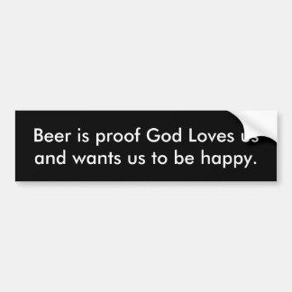 Autocollant De Voiture La bière est Dieu de preuve nous aime
