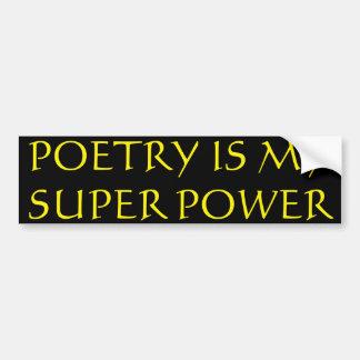 Autocollant De Voiture La poésie est mon adhésif pour pare-chocs de super