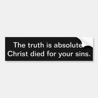 Autocollant De Voiture La vérité est absolue : Le Christ est mort pour