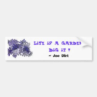 Autocollant De Voiture La vie est une fouille de jardin… il !  ,…