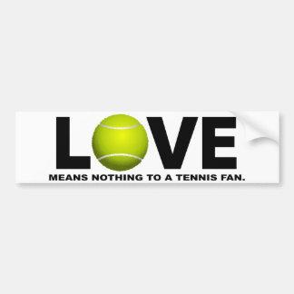 Autocollant De Voiture L'amour ne signifie rien à une fan de tennis