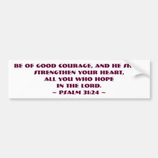 Autocollant De Voiture Le 31:24 de psaume soit du bon courage Bumperstick