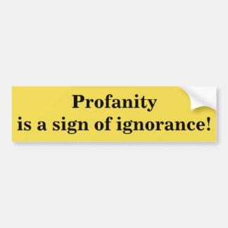 Autocollant De Voiture Le blasphème est un signe de l'ignorance