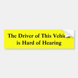 Autocollant De Voiture Le conducteur de ce véhicule est dur de l'audition