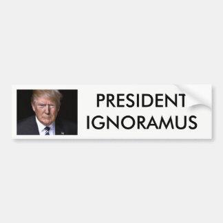 Autocollant De Voiture Le Président Ignoramus Anti-Donald Trump