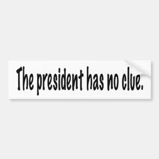 Autocollant De Voiture Le président n'a aucun indice