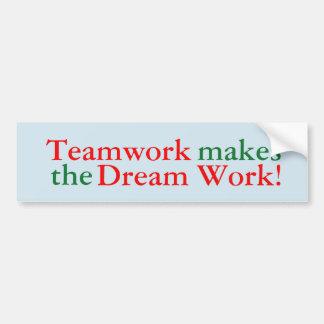 Autocollant De Voiture Le travail d'équipe fait le travail rêveur !