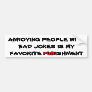Autocollant De Voiture Les mauvaises plaisanteries sont une punition